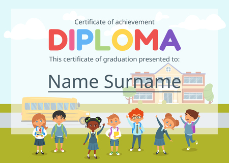 Vector cartoon style template layout for kids diploma certificate for kindergarten or preschool. Background with multicultural pupils, school building and yellow bus. Illustration