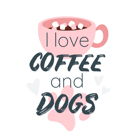 Vector cartoon style illustration of a cup of coffee and pet paw. I like coffee and dogs typography slogan for apparel design. Vetores