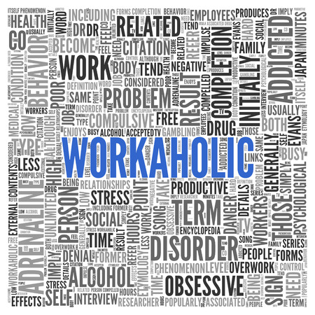 obsessive compulsive: Close up Blue WORKAHOLIC Text at the Center of Word Tag Cloud on White Background.