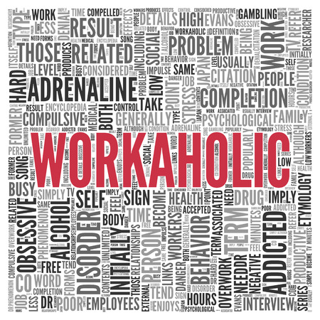 ess: Close up Red WORKAHOLIC Text at the Center of Word Tag Cloud on White Background.
