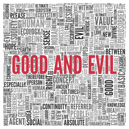 life is good: Close up GOOD AND EVIL Text at the Center of Word Tag Cloud on White Background.