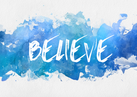 paint splash: Believe inspirational message handwritten on a band of blue watercolor splash effect paint over a textured paper