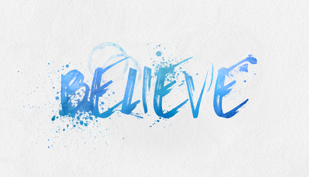 truthful: Believe text handwritten in blue watercolor paints with a splash effect over a textured paper background with copy space