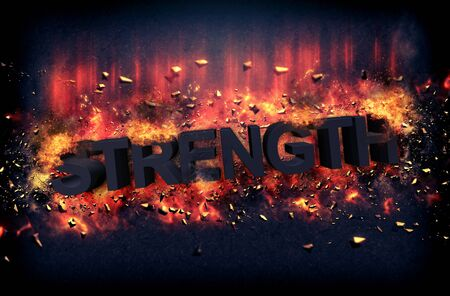 strenght: Burning orange fiery flames and explosive sparks on a dark background with the word - STRENGHT - in black text for a dramatic poster design