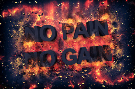 red hot iron: Artistic dramatic poster for - NO PAIN NO GAIN - with black text surrounded by fiery orange flames and sparks over a black background