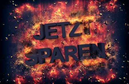 red hot iron: Burning coals and exploding flames surrounding the phrase Jetzt Sparen over black background