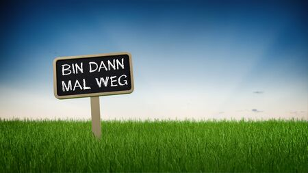 mal: Ground level perspective on bin dann mal weg informational sign stuck in green turf grass with clear blue sky background. German Language.