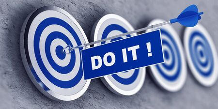 Do it! Motivation concept with a banner on an arrow penetrating the center bulls eye on a target. 3d Rendering.