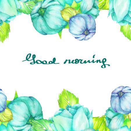 azul turqueza: borde del marco con la turquesa y hermosas flores de color azul pintado en acuarela sobre un fondo blanco, tarjeta de felicitación, la postal de decoración o la invitación con la inscripción Buenos días Foto de archivo