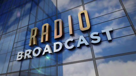 Radio broadcast sign on glass building. Broadcasting station, on air, news media and telecommunication concept in 3D rendering illustration. Mirrored sky and city on modern facade.