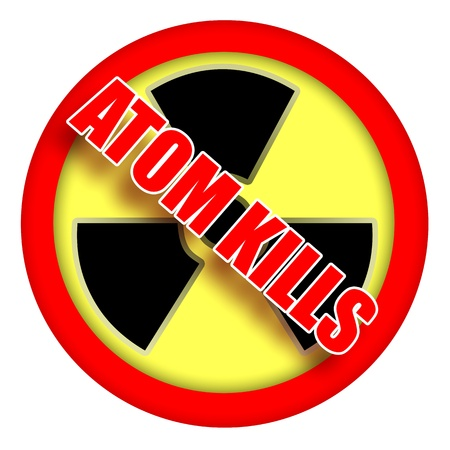 Atom kills, nuclear protest sign illustration isolated over white background  illustration