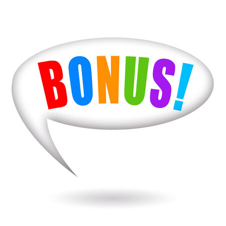 additional compensation: Bonus speech bubble isolated on white background