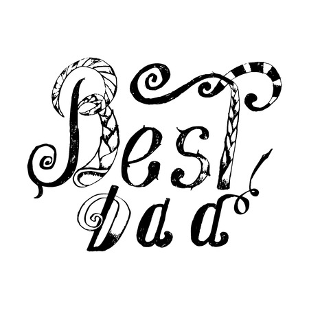 best dad: Best Dad. Vector handwritten pencil lettering, t-shirt print design, typographic composition. Happy Fathers Day.