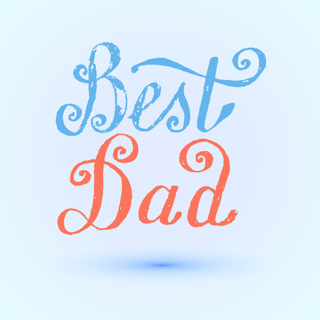 best dad: Best Dad. Vector handwritten lettering, t-shirt print design, typographic composition. Happy Fathers Day.