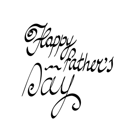 fatherhood: Happy Fathers Day. Vector hand-written lettering, t-shirt print design, typographic composition isolated on white background