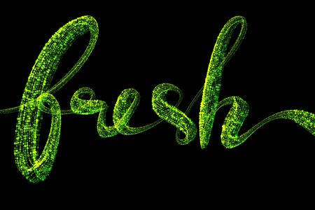 The word Fresh made of luminous and sparkling round green particles isolated on black background