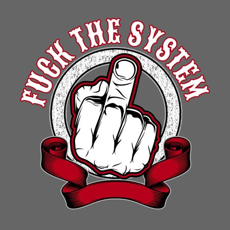 fuck the system,Fuck off hand finger sign.vector hand drawing,Shirt designs, biker, disk jockey, gentleman, barber and many others.isolated and easy to edit. Vector Illustration - Vector