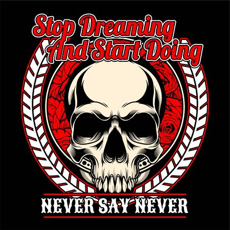 skull stop dreaming and start doing, .vector hand drawing,Shirt designs, biker, disk jockey, gentleman, barber and many others.isolated and easy to edit. Vector Illustration - Vector 矢量图像