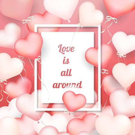 s day: Valentine s day background, Pink heart shaped balloons with messages Love is all around. Illustration