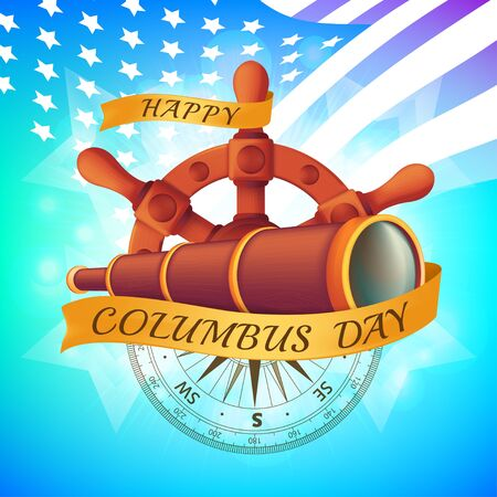 Happy Columbus Day celebrating emblem - America discover holiday symbol. Vector illustration with the antique steering wheel, spyglass, ancient compass and golden ribbon on American flag background