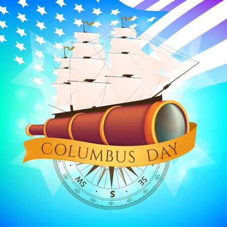 Happy Columbus Day celebrating emblem - America discover holiday symbol. Vector illustration with the antique ship or sailboat, spyglass, ancient compass and golden ribbon on American flag background