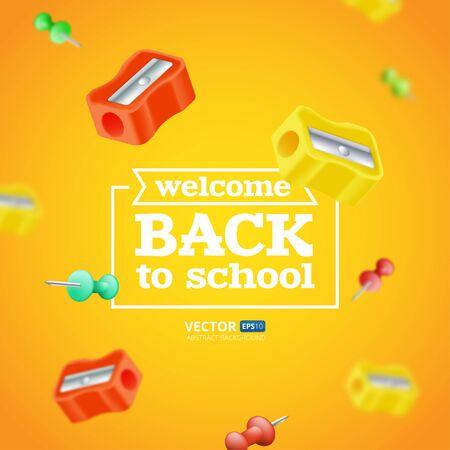 Bienvenue à l'affiche ou à la bannière de l'école avec des objets volants et flous - taille-crayons et punaises. Illustration vectorielle avec des éléments éducatifs réalistes isolés sur fond orange Vecteurs