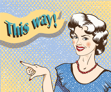 Woman with speech bubble pointing finger to the right direction. Vector illustration in retro comic pop art style. Girl showing the way.