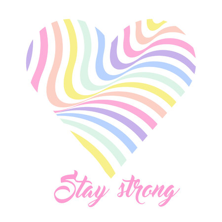 Pastel rainbow heart background, inspirational quote lettering - Stay strong. LGBTQ colors. Abstract geometric striped pattern, rainbow stripes. Vector illustration. Colorful wave, wavy LGBT flag. Ilustração