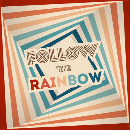 Retrowave 80s art retro rainbow vector illustration with inspirational quote. Quote - Follow the rainbow. Abstract rainbow background, square frame template, turquoise and orange retro colors 1970s. 矢量图像