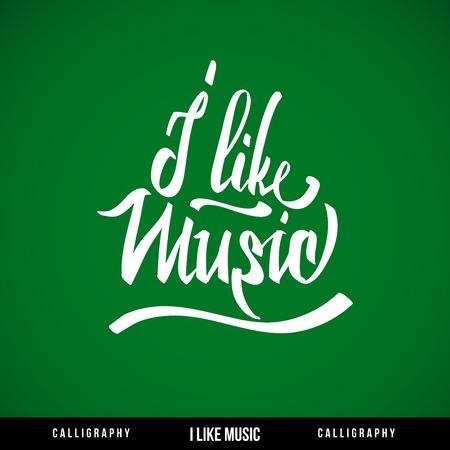 I like music hand lettering - handmade calligraphy, vector