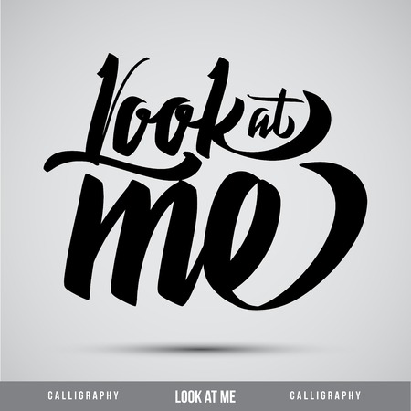 locution: Look at me lettering calligraphy Illustration