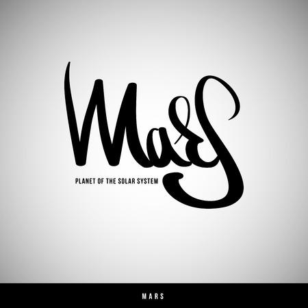 Mars hand lettering -  handmade calligraphy, vector
