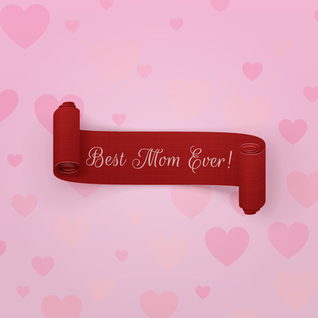 ever: Best Mom ever. Mothers Day greeting scroll Ribbon. Vector Illustration Illustration