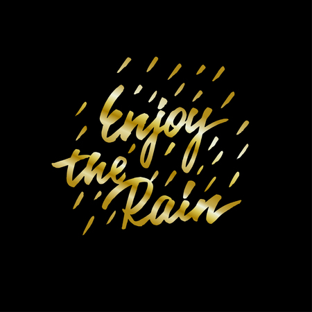 Handlettering enjoy the rain vector gold on black print Stock Vector - 126186828