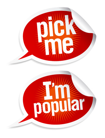 im: Pick me I`m popular stickers in form of speech bubbles.  Illustration