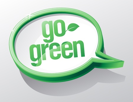 environmental friendly: Go green shiny glass speech bubble.