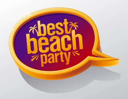 Best beach party Sprechblase. Illustration