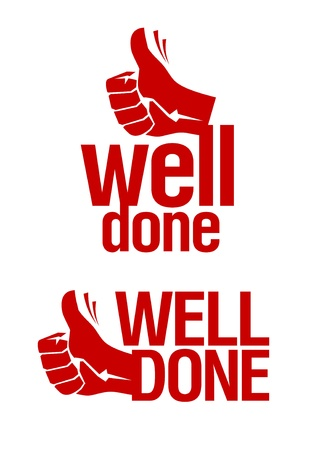 done: Well done signs with hand thumbs up symbol.