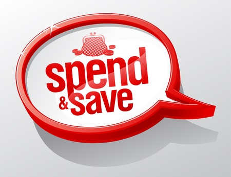 lowest: Spend and save shiny speech bubble.
