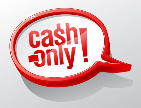 Cash only caution speech bubble. Vector