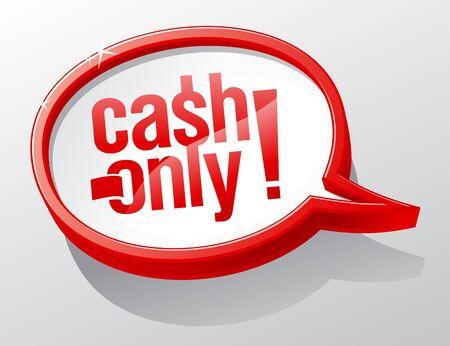restrictions: Cash only caution speech bubble.