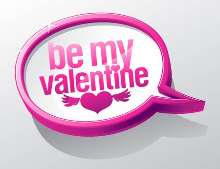 Be My Valentine shiny glass speech bubble. Vector
