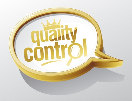 Quality control shiny gold speech bubble Vector