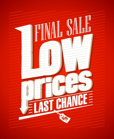 Low prices, final sale typographic design. Vector