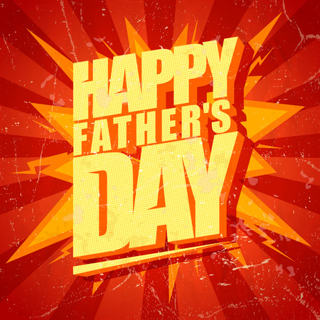 Happy Fathers day typographical pop-art style card.  Vector