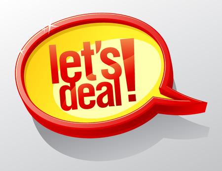 house clearance: Let`s deal speech bubble symbol.