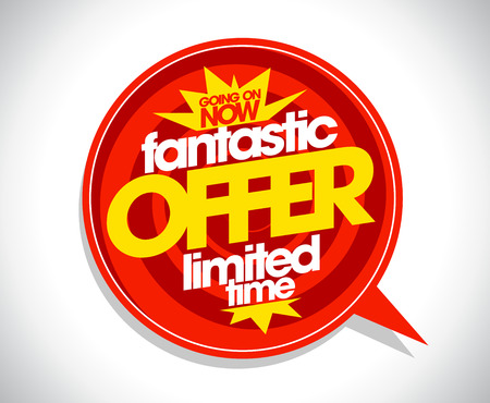 limited time: Speech bubble fantastic offer limited time. Illustration