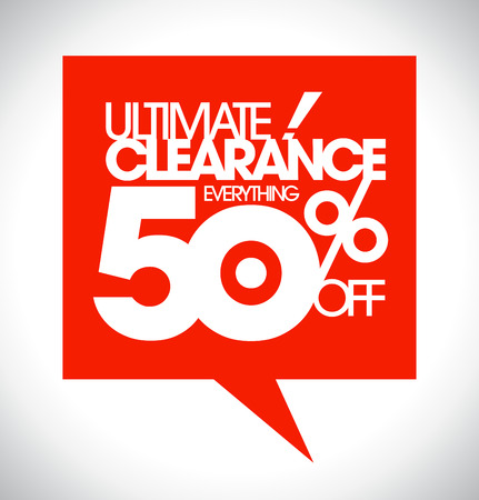 ultimate: Ultimate clearance 50% off speech bubble design. Illustration
