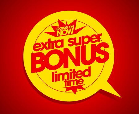 Extra super bonus limited time speech bubble. Vector
