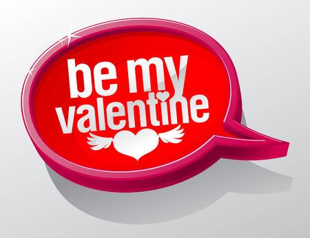 Be My Valentine shiny glass speech bubble. Illustration